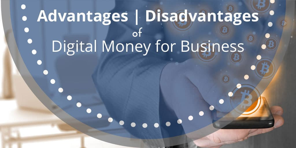 Advantages and Disadvantages of Digital Money for Business