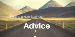 Advice for starting a new business.