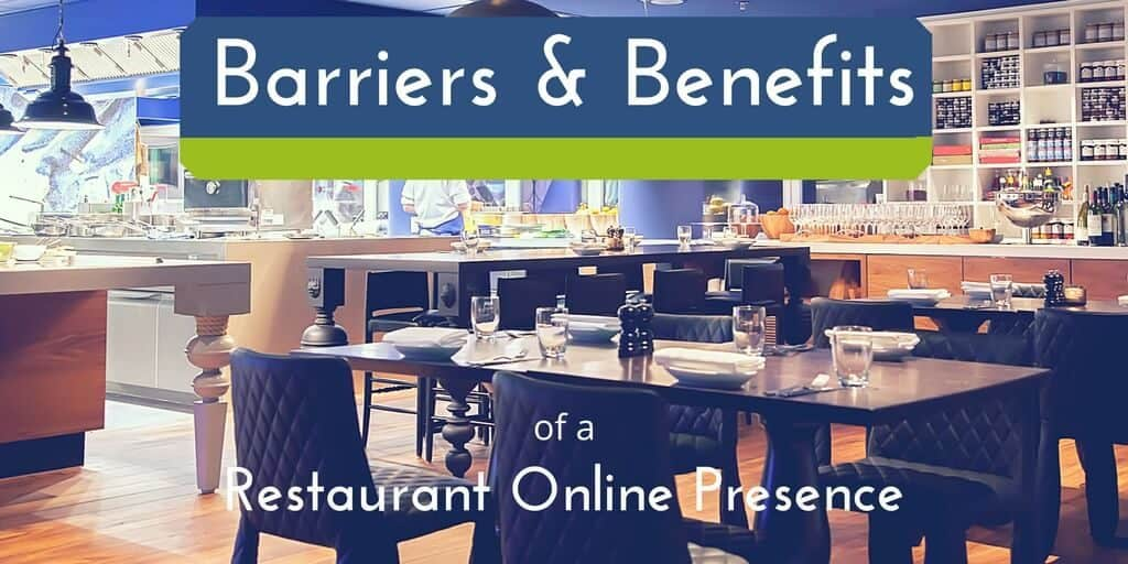 Restaurant Online Presence Barriers and Benefits