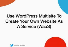 WaaS Website as a Service WordPress Multisite Sacramento WordCamp 2019