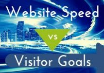 Website Speed Vs Visitor Goals, Which Is More Important?