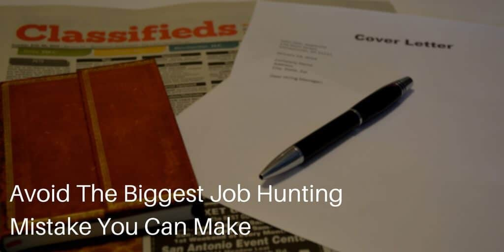 The Biggest Job Hunting Mistake You Can Make And How To Avoid It