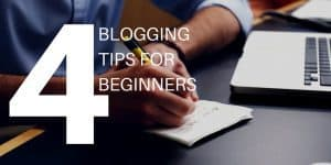 4 blogging tips for beginners overlaid over man writing on a notepad with laptop in the background.
