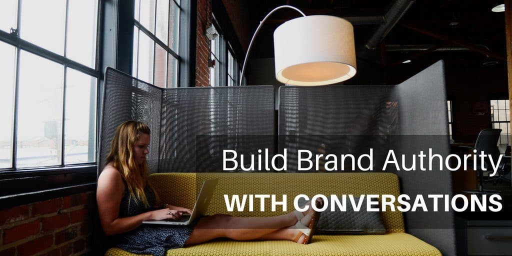 Build Brand Authority With Conversations