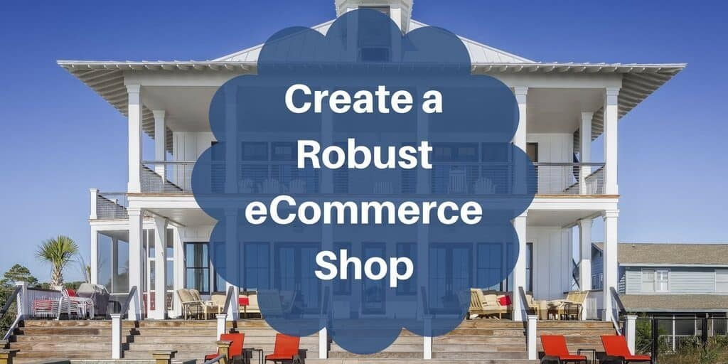 How I Make A Robust eCommerce Website Setup For Your Shop