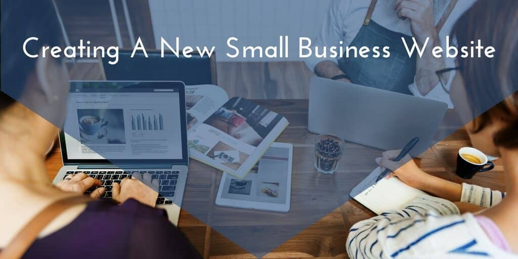 Where To Start When Creating A New Small Business Website
