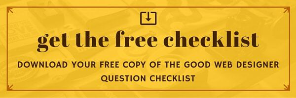 Download the free question checklist to hire a good web designer.