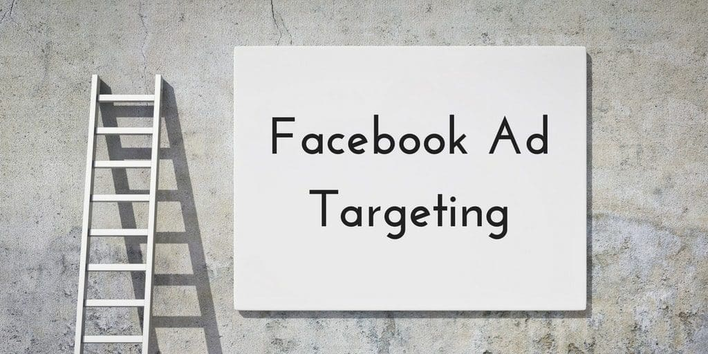 Using Facebook Ad Targeting Helps You Reach The Right Audience