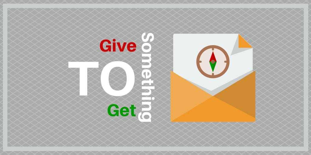 You have to give something to get something to get new email list subscribers.