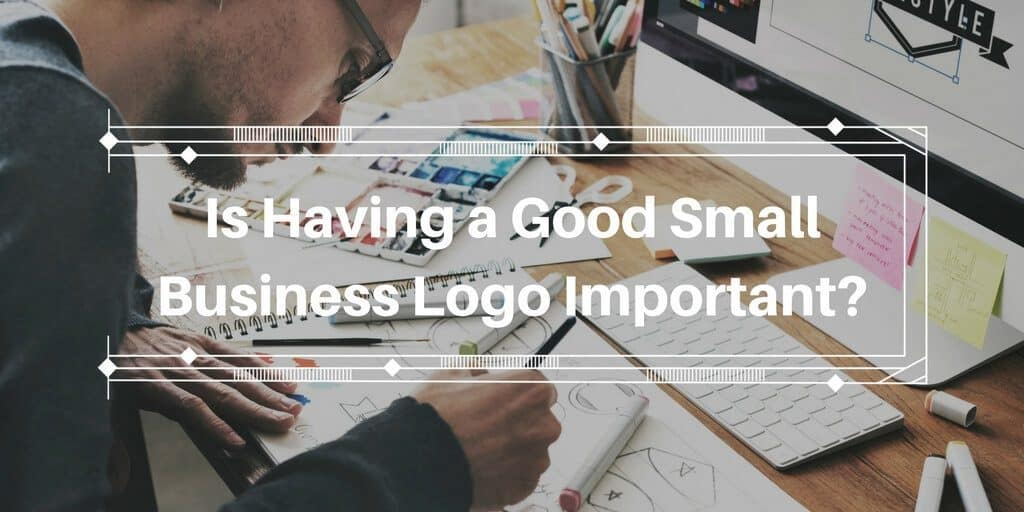 Is Having a Good Small Business Logo Important?