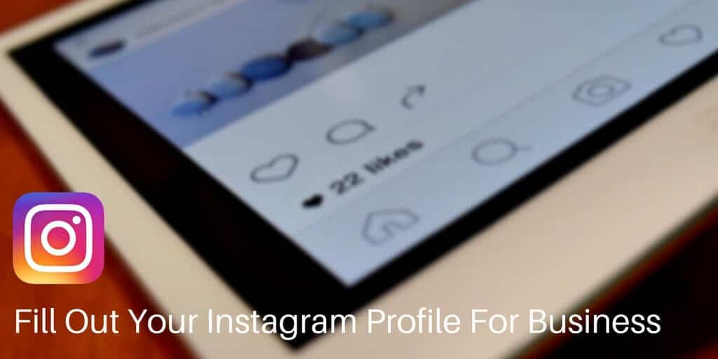 How to Fill Out Your Instagram Profile For Business