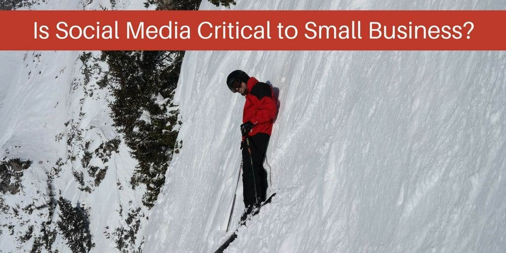 Is Social Media Critical To Small Businesses?