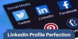 LinkedIn Profile Perfection Helps Grow Your Small Business Presence