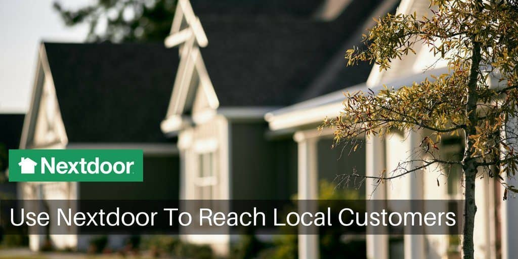 How To Use a Nextdoor Business Page To Reach Local Customers