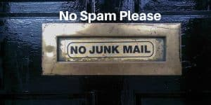 Door with mail hole that says no junk mail. Email List Etiquette puts you in a better position.