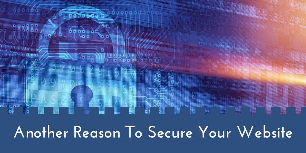 A Secure Website Is Increasingly More Important - Google Says So
