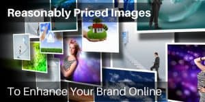 Reasonably Priced Images To Enhance Your Brand Online