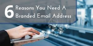 Six Reasons You Need A Branded Email Address For Your Small Business
