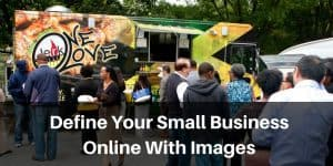 Small Business Images Define Your Brand Online