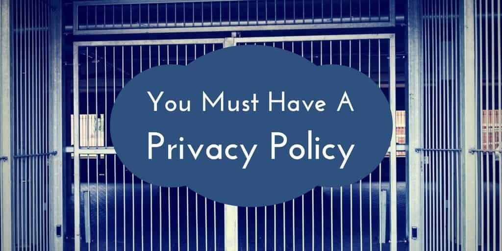 A Small Business Website Privacy Policy Is A Must Have