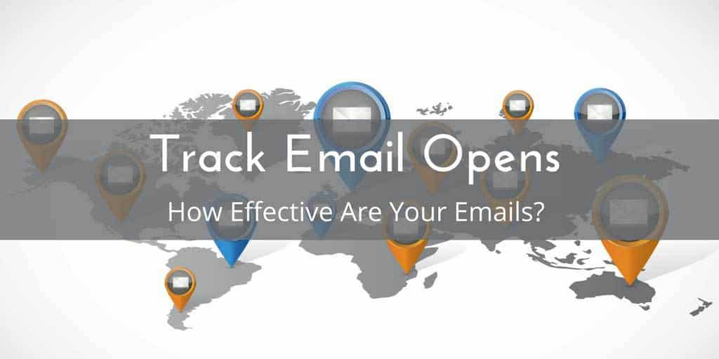 Track Email Opens: Learn How Effective Your Emails Are