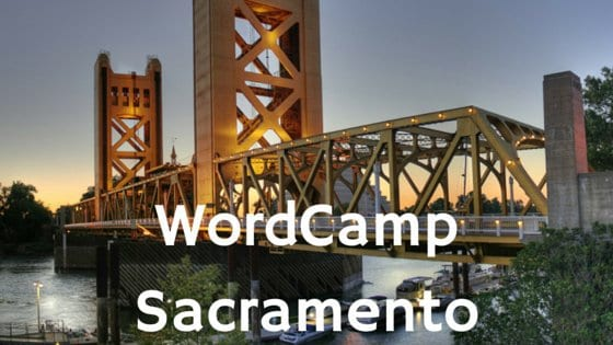 Reflecting on WordCamp Sacramento